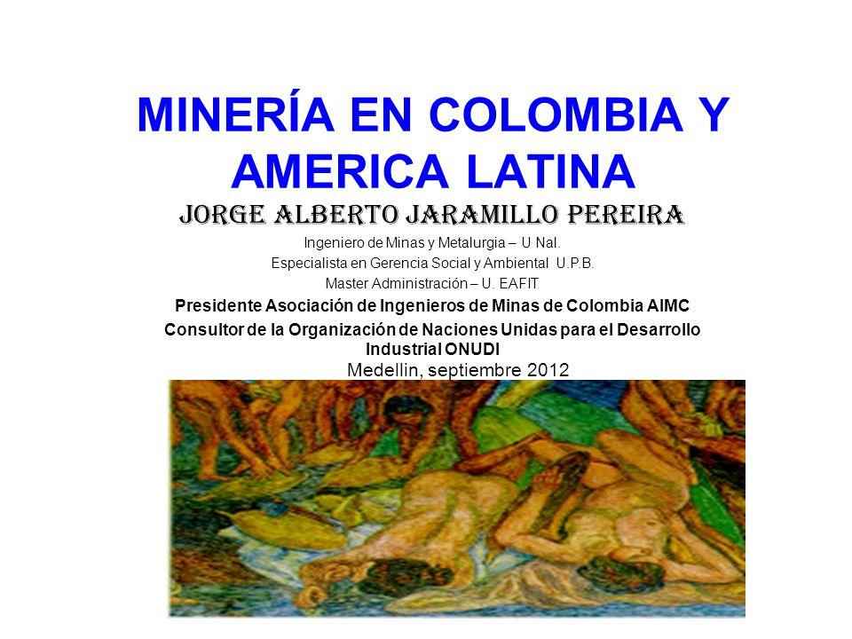 MINERÍA EN COLOMBIA Y AMERICA LATINA
