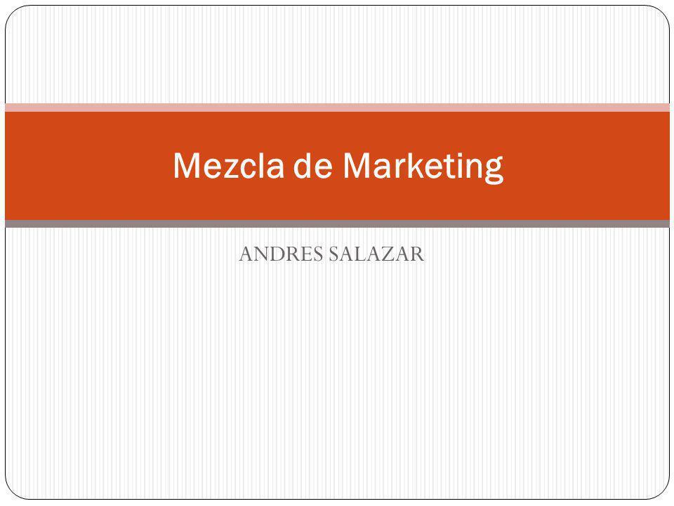 Mezcla de Marketing ANDRES SALAZAR