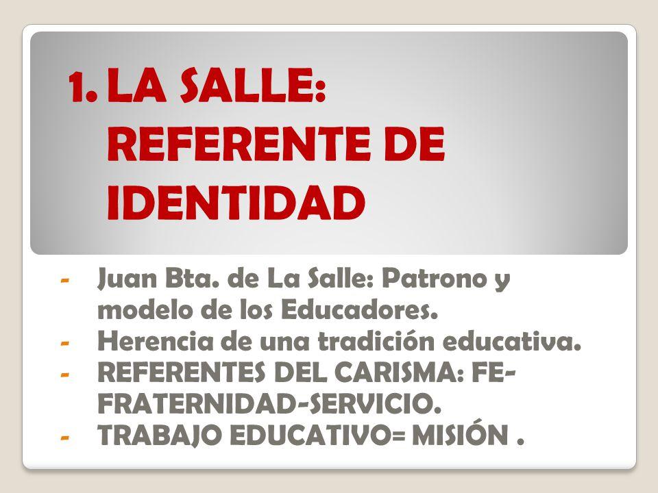 LA SALLE: REFERENTE DE IDENTIDAD