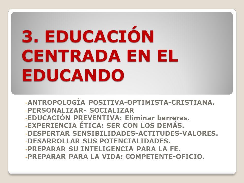 3. EDUCACIÓN CENTRADA EN EL EDUCANDO