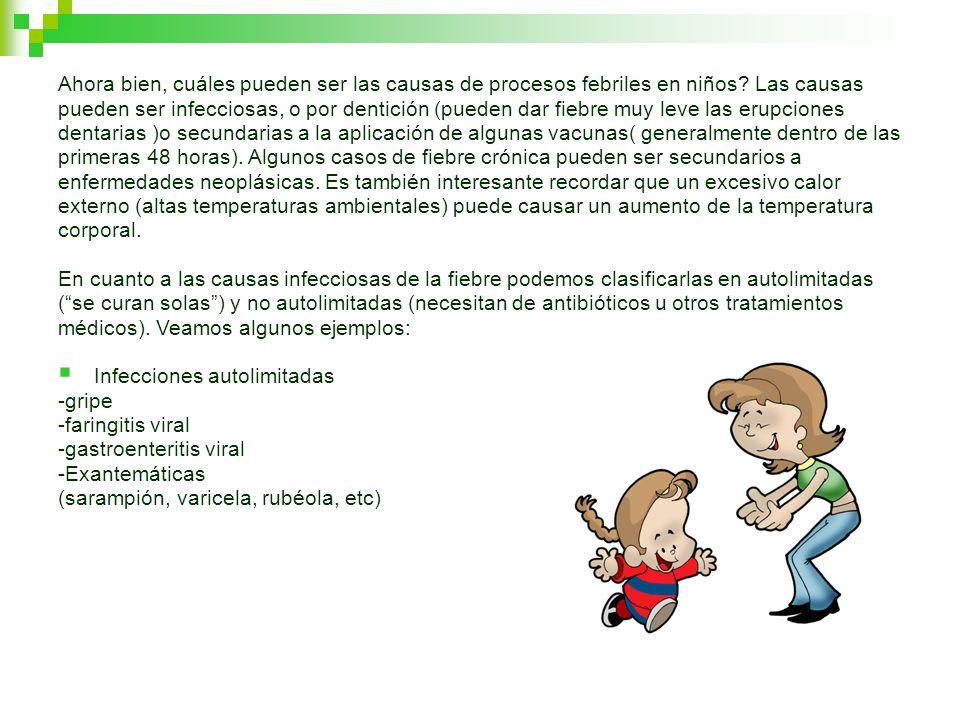 Ahora bien, cuáles pueden ser las causas de procesos febriles en niños