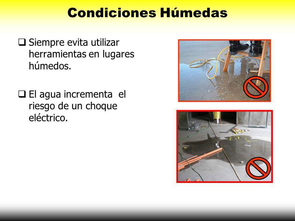 Condiciones Húmedas Siempre evita utilizar herramientas en lugares húmedos. El agua incrementa el riesgo de un choque eléctrico.
