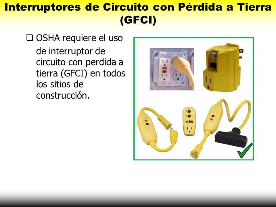 Interruptores de Circuito con Pérdida a Tierra (GFCI)