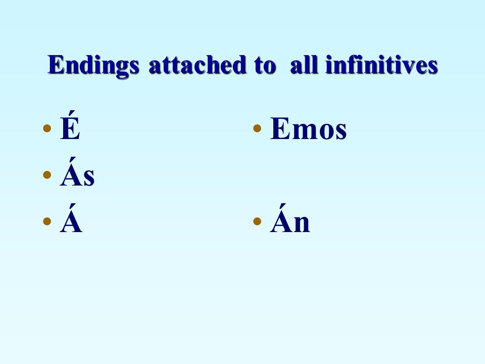 Endings attached to all infinitives