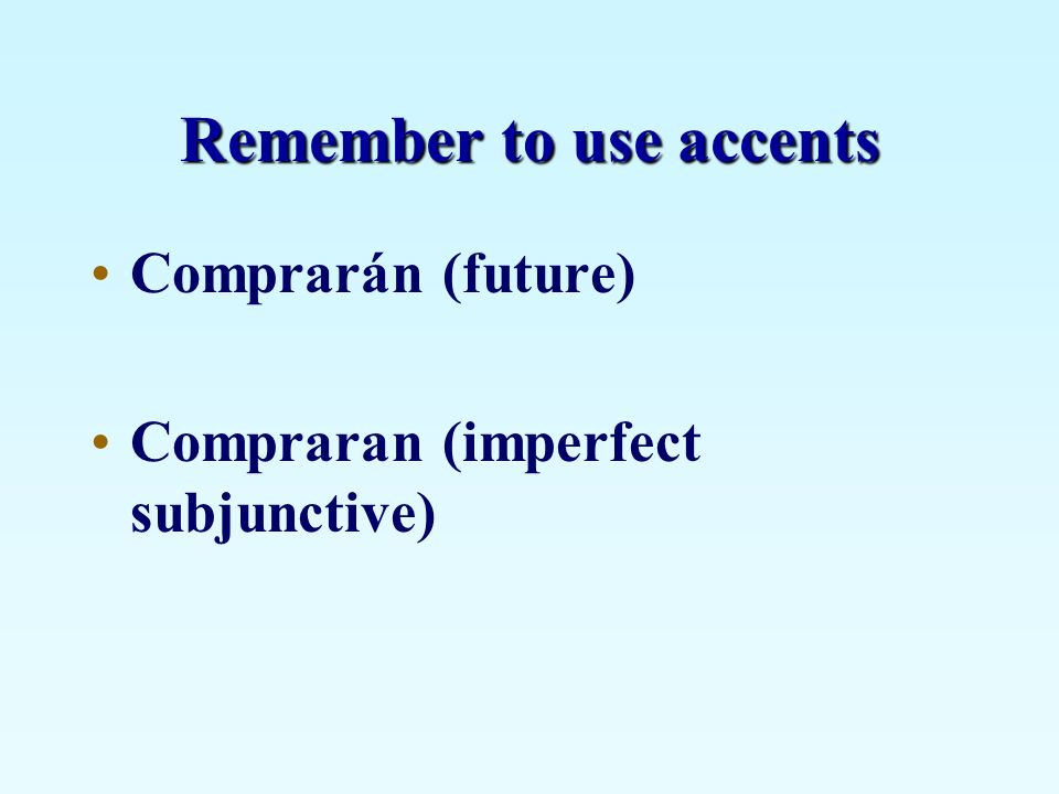 Remember to use accents