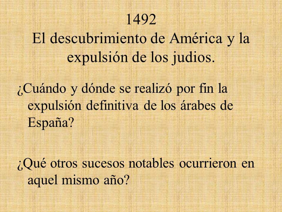 1492 El descubrimiento de América y la expulsión de los judios.