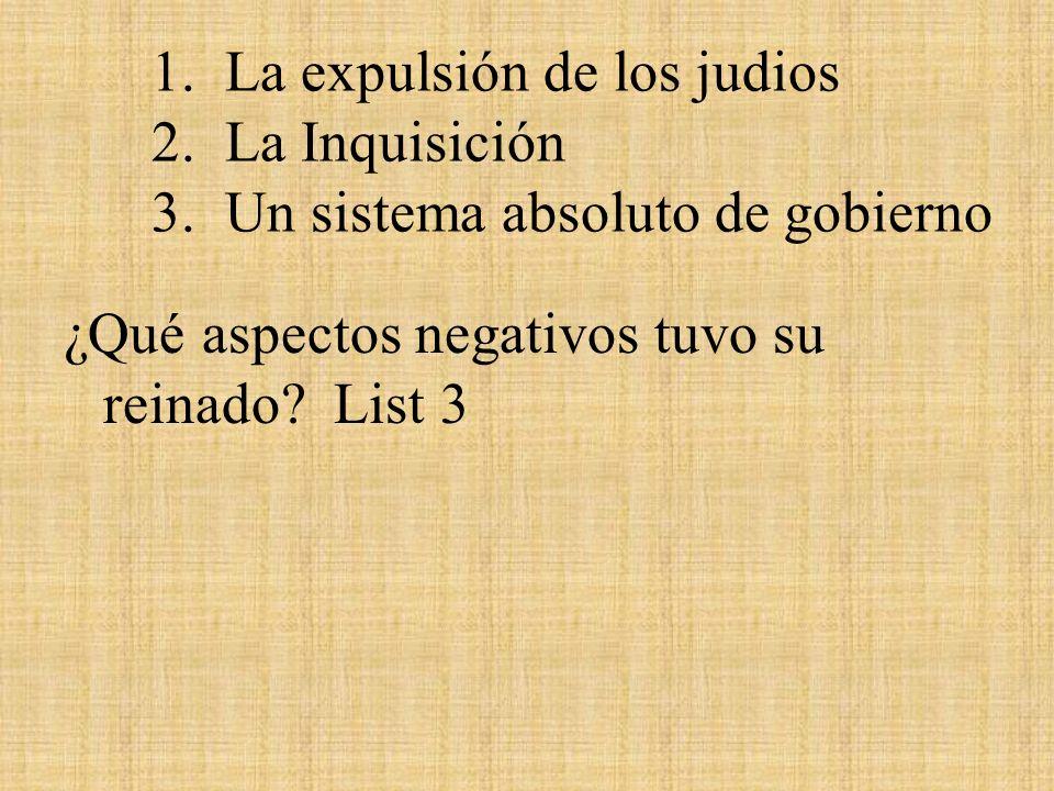1. La expulsión de los judios 2. La Inquisición 3