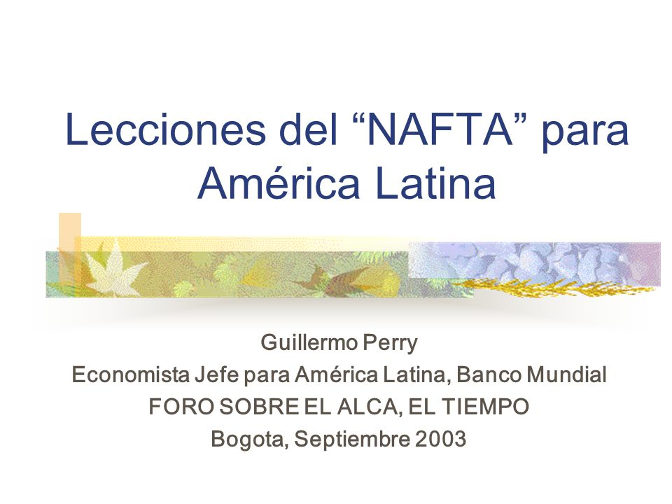 Lecciones del NAFTA para América Latina