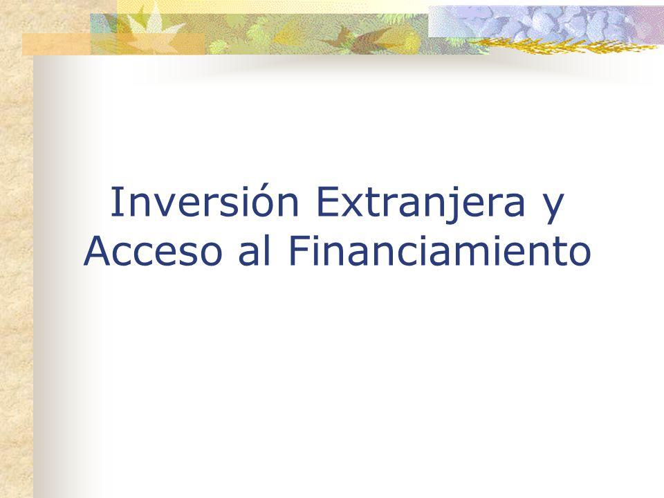 Inversión Extranjera y Acceso al Financiamiento
