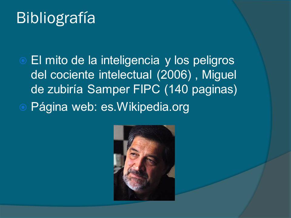 Bibliografía El mito de la inteligencia y los peligros del cociente intelectual (2006) , Miguel de zubiría Samper FIPC (140 paginas)