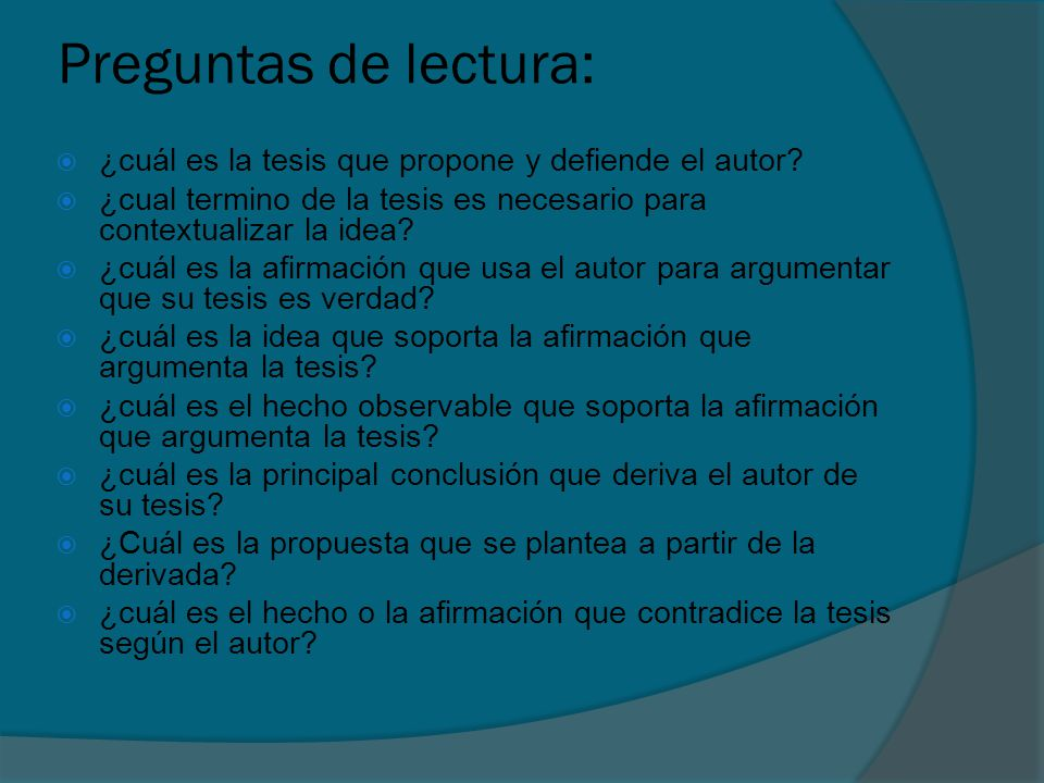 Preguntas de lectura: ¿cuál es la tesis que propone y defiende el autor ¿cual termino de la tesis es necesario para contextualizar la idea