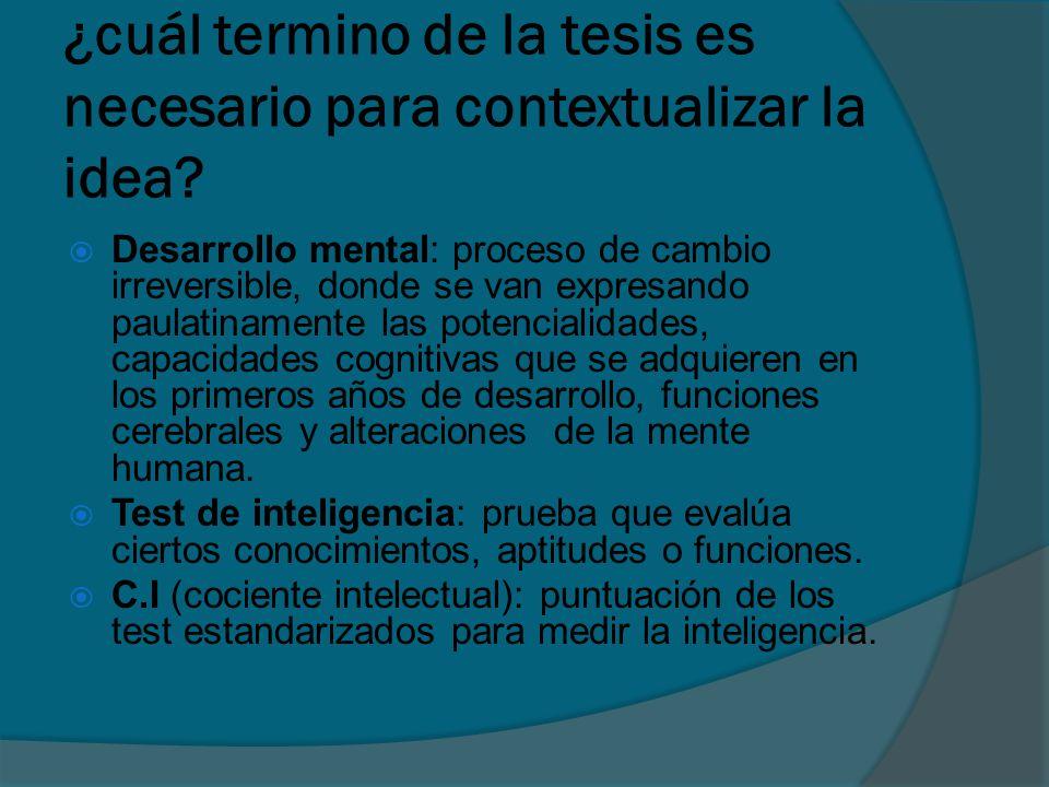 ¿cuál termino de la tesis es necesario para contextualizar la idea