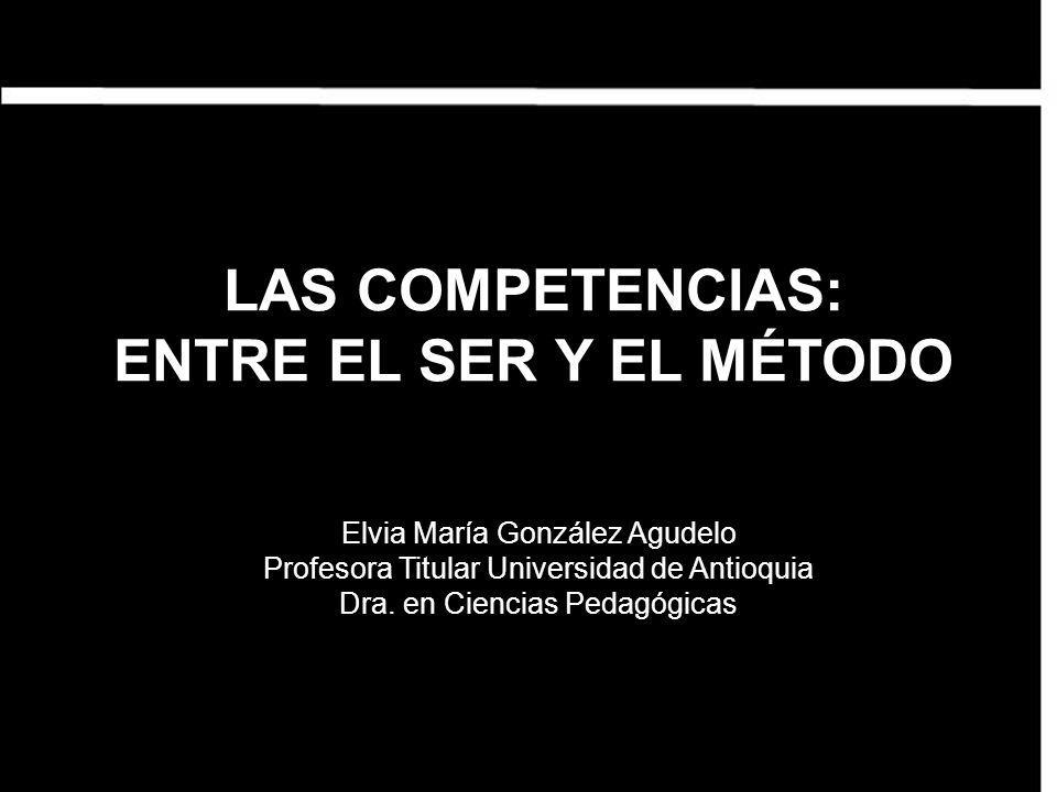 LAS COMPETENCIAS: ENTRE EL SER Y EL MÉTODO
