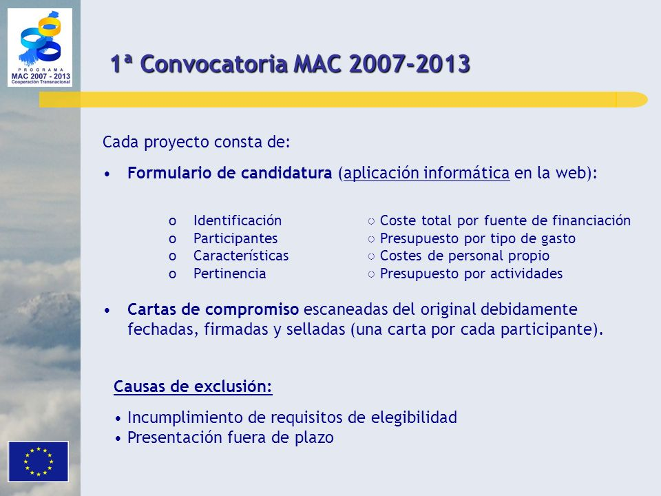 1ª Convocatoria MAC 2007-2013 Cada proyecto consta de:
