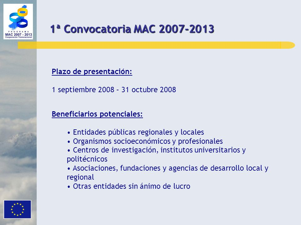 1ª Convocatoria MAC 2007-2013 Plazo de presentación: