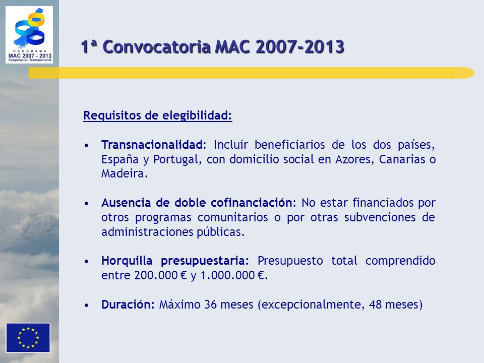 1ª Convocatoria MAC 2007-2013 Requisitos de elegibilidad: