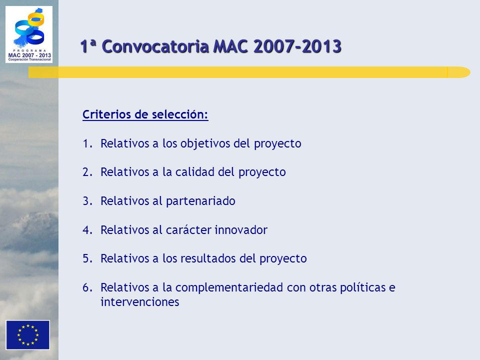 1ª Convocatoria MAC 2007-2013 Criterios de selección: