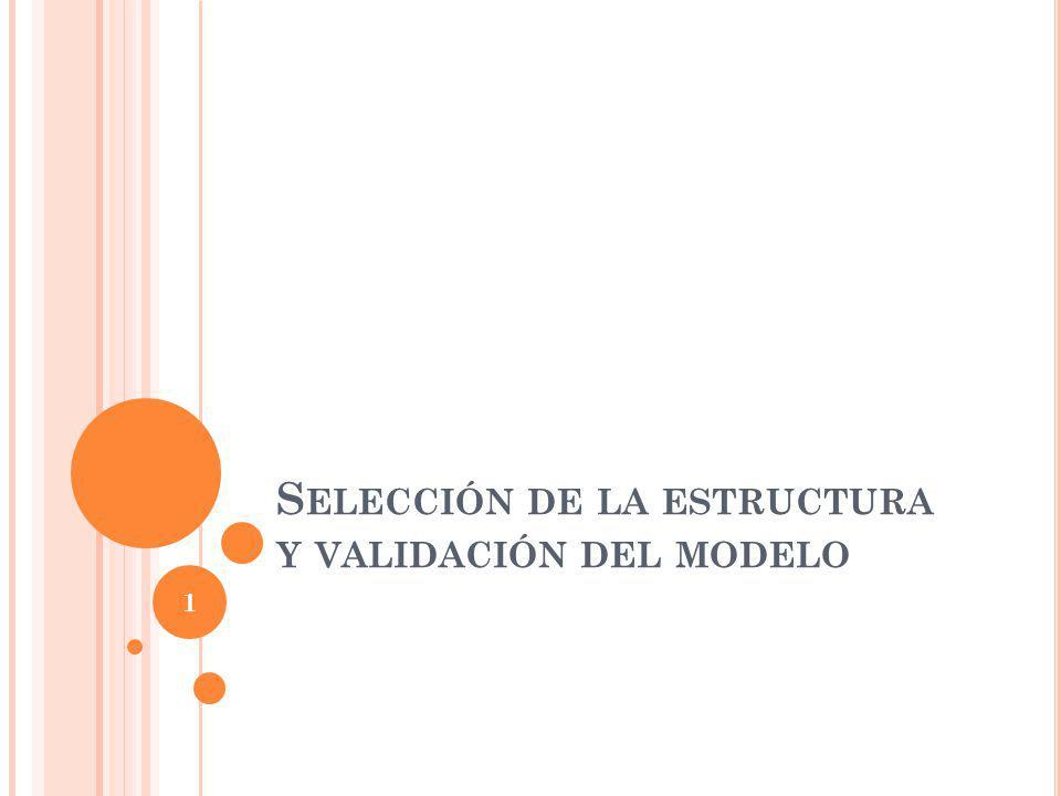 Selección de la estructura y validación del modelo