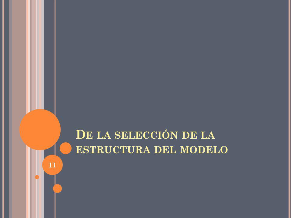 De la selección de la estructura del modelo