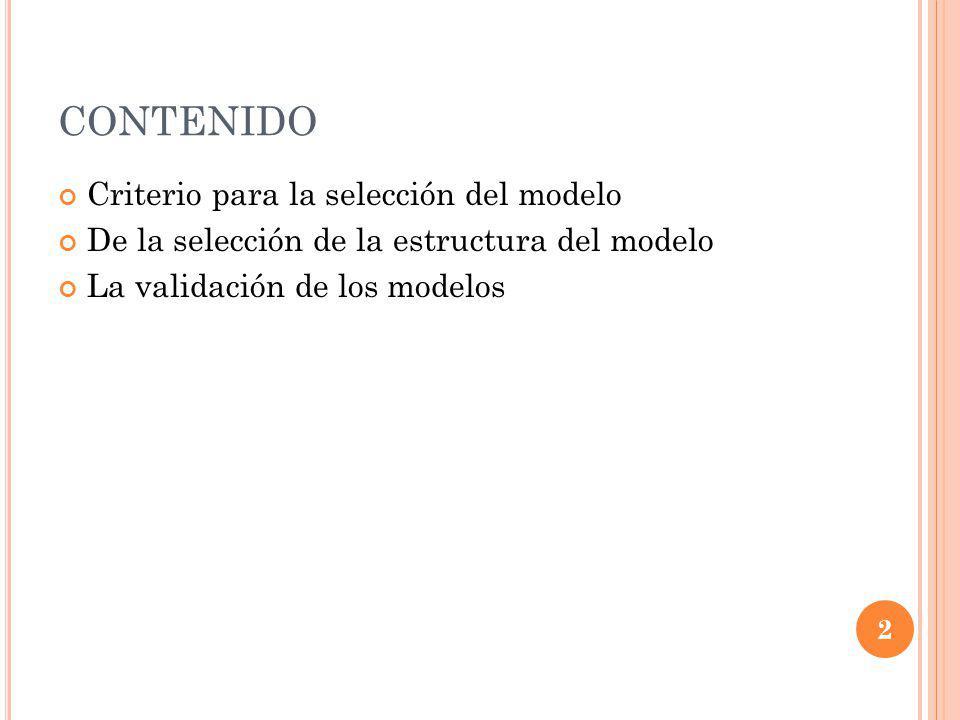 CONTENIDO Criterio para la selección del modelo