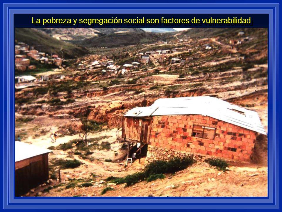 La pobreza y segregación social son factores de vulnerabilidad