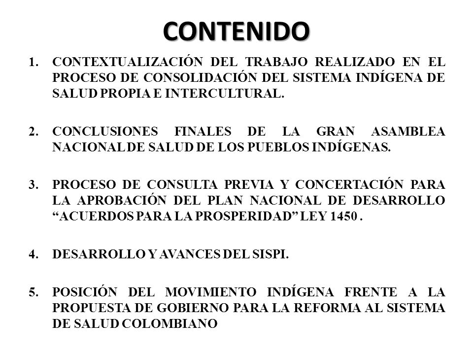 CONTENIDO CONTEXTUALIZACIÓN DEL TRABAJO REALIZADO EN EL PROCESO DE CONSOLIDACIÓN DEL SISTEMA INDÍGENA DE SALUD PROPIA E INTERCULTURAL.