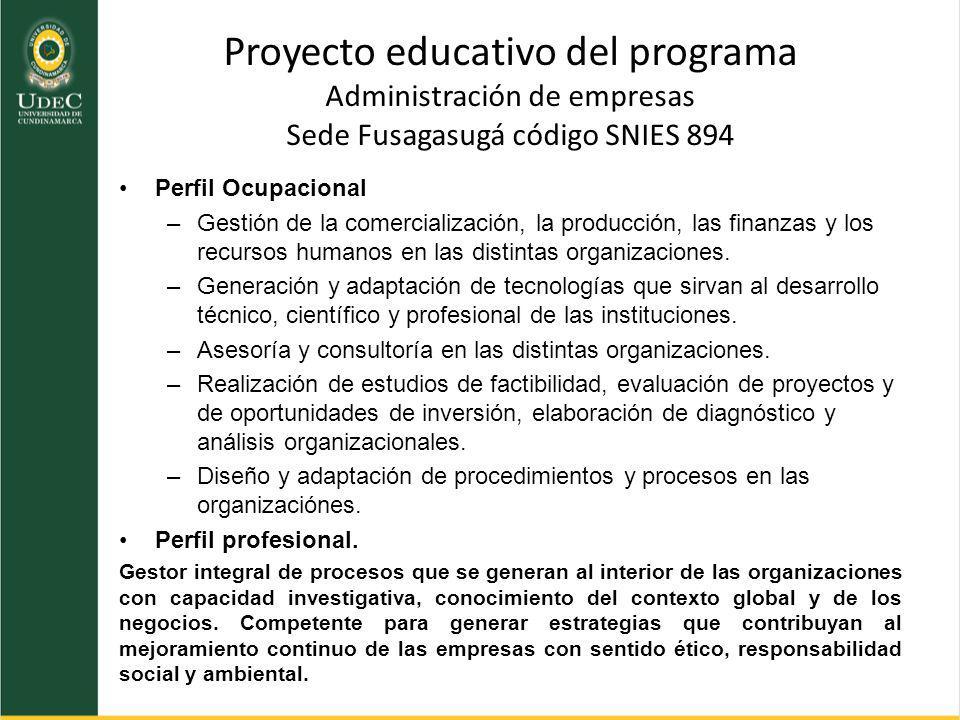 Proyecto educativo del programa Administración de empresas Sede Fusagasugá código SNIES 894