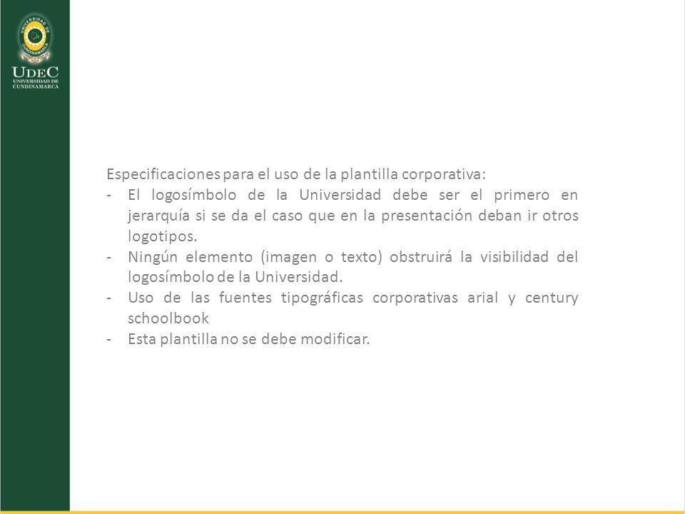 Especificaciones para el uso de la plantilla corporativa: