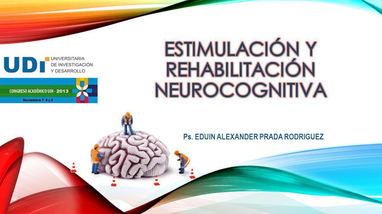 ESTIMULACIÓN Y REHABILITACIÓN NEUROCOGNITIVA