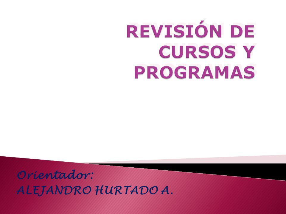 REVISIÓN DE CURSOS Y PROGRAMAS