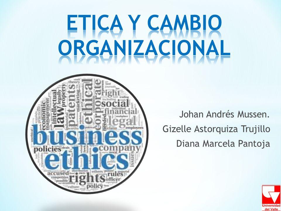 ETICA Y CAMBIO ORGANIZACIONAL