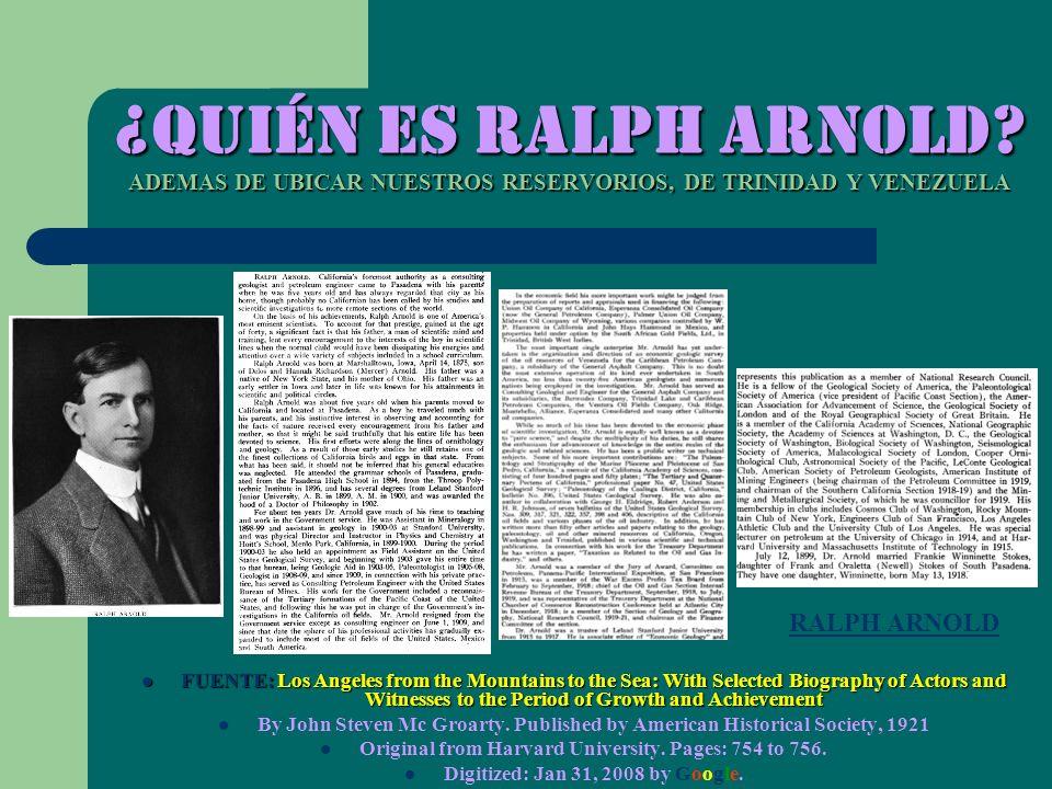 ¿Quién es Ralph Arnold ADEMAS DE UBICAR NUESTROS RESERVORIOS, DE TRINIDAD Y VENEZUELA