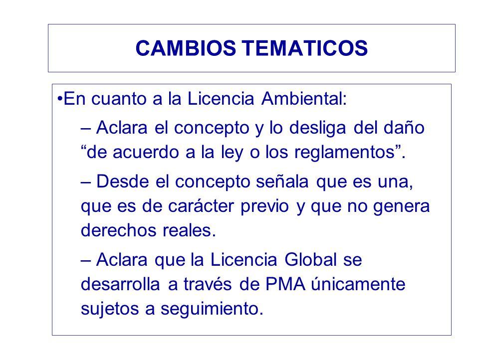 CAMBIOS TEMATICOS En cuanto a la Licencia Ambiental: