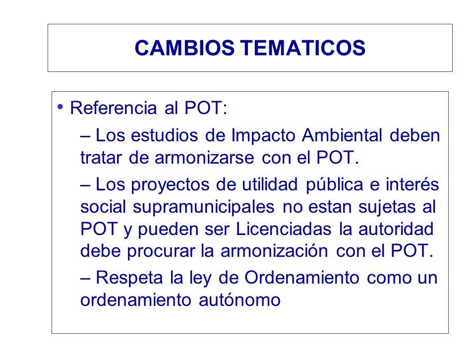 CAMBIOS TEMATICOS Referencia al POT: