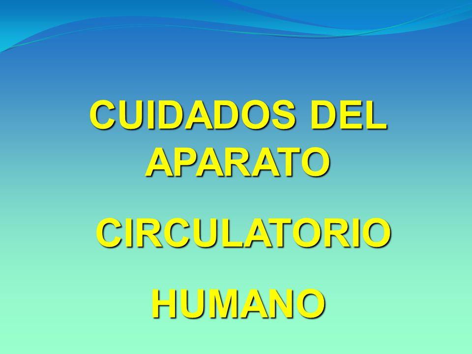 CUIDADOS DEL APARATO CIRCULATORIO HUMANO