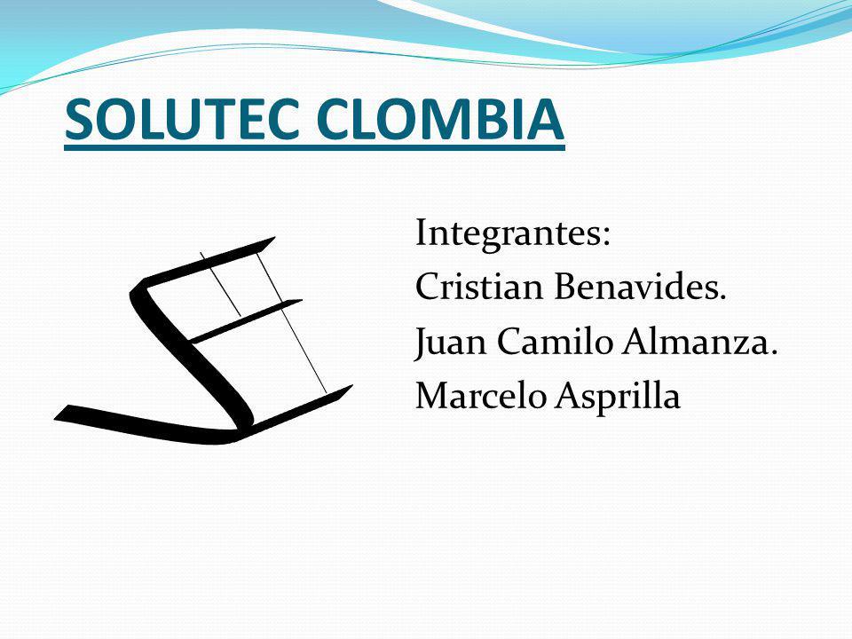 SOLUTEC CLOMBIA Integrantes: Cristian Benavides. Juan Camilo Almanza. Marcelo Asprilla