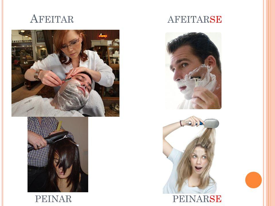 Afeitar afeitarse peinar peinarse