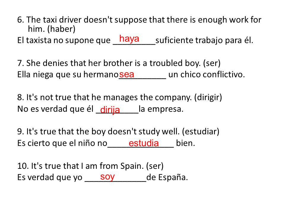 6. The taxi driver doesn t suppose that there is enough work for him