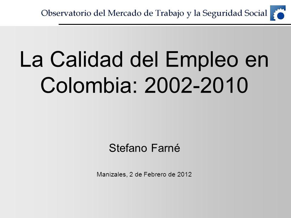 La Calidad del Empleo en Colombia: 2002-2010