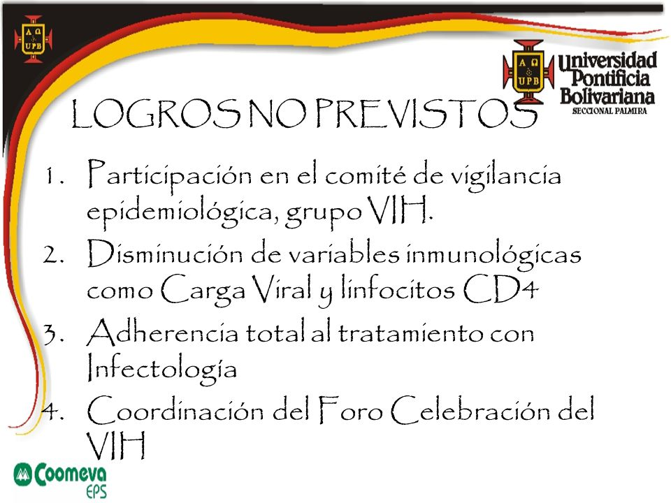 LOGROS NO PREVISTOS Participación en el comité de vigilancia epidemiológica, grupo VIH.