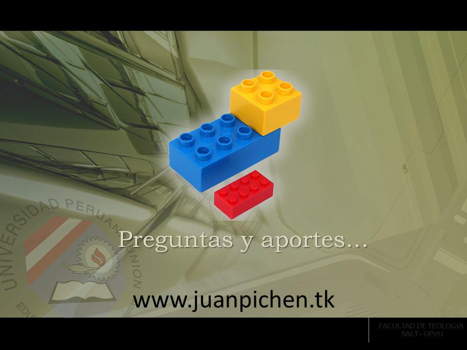 Preguntas y aportes… www.juanpichen.tk