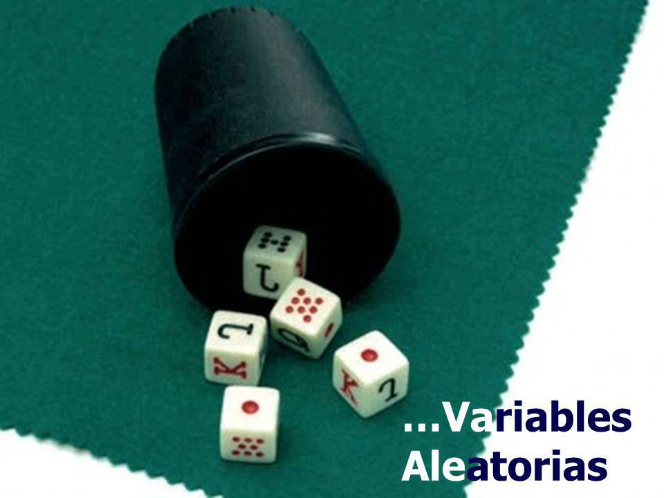 …Variables Aleatorias