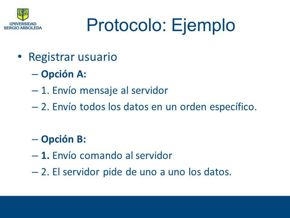 Protocolo: Ejemplo Registrar usuario Opción A: