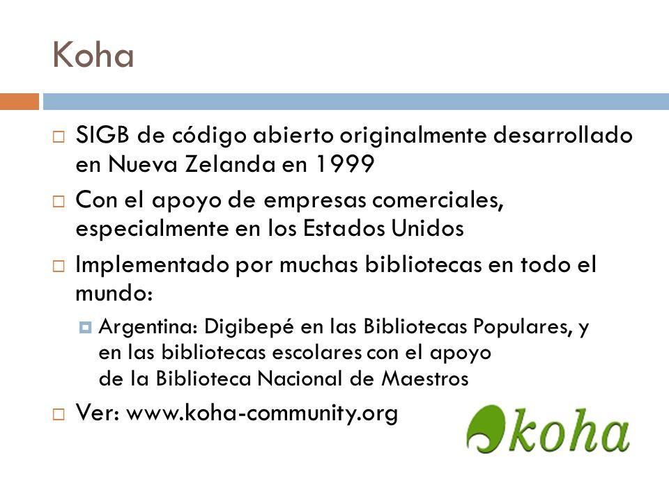 KohaSIGB de código abierto originalmente desarrollado en Nueva Zelanda en 1999.
