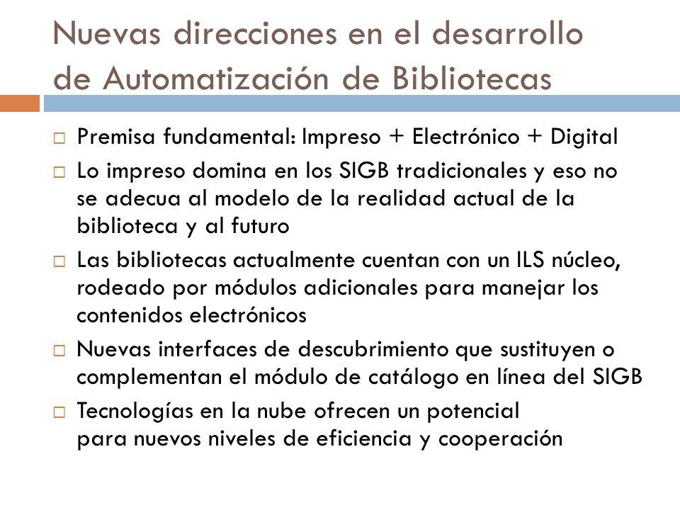 Nuevas direcciones en el desarrollo de Automatización de Bibliotecas