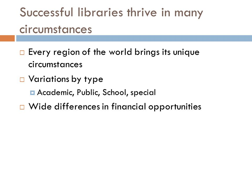 Successful libraries thrive in many circumstances