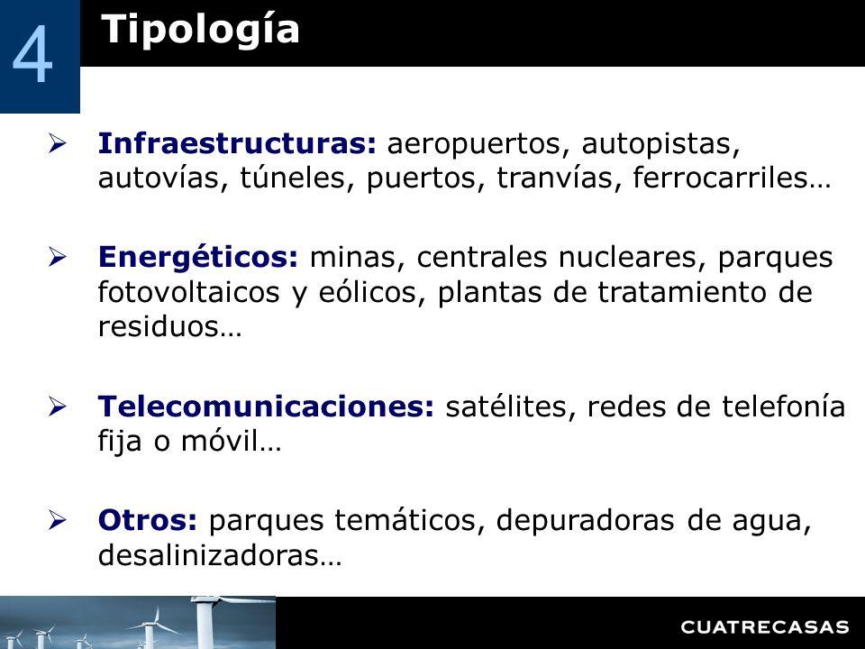 4 Tipología. Infraestructuras: aeropuertos, autopistas, autovías, túneles, puertos, tranvías, ferrocarriles…