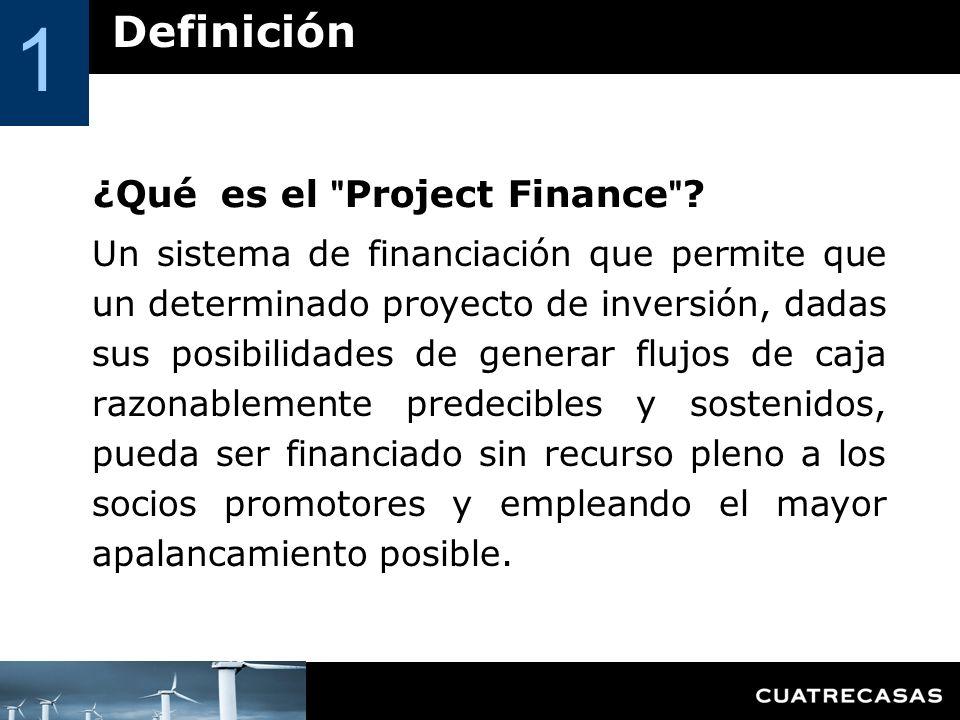 1 Definición ¿Qué es el Project Finance