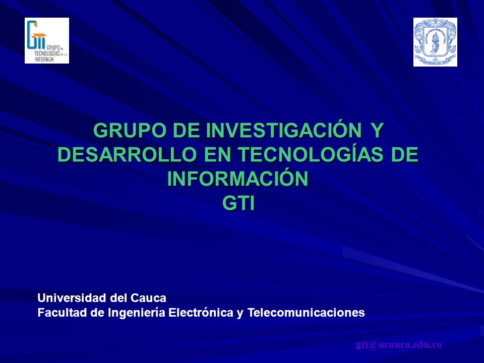 GRUPO DE INVESTIGACIÓN Y DESARROLLO EN TECNOLOGÍAS DE INFORMACIÓN GTI