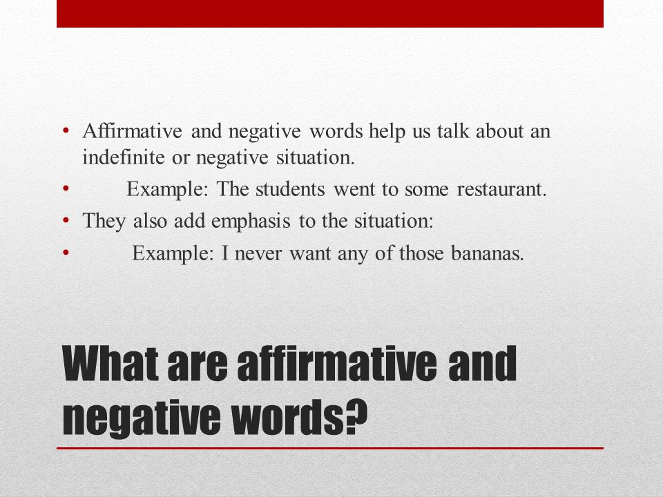 What are affirmative and negative words